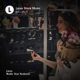 环境音乐调动店铺氛围,Lava店铺音乐诠释品牌魅力